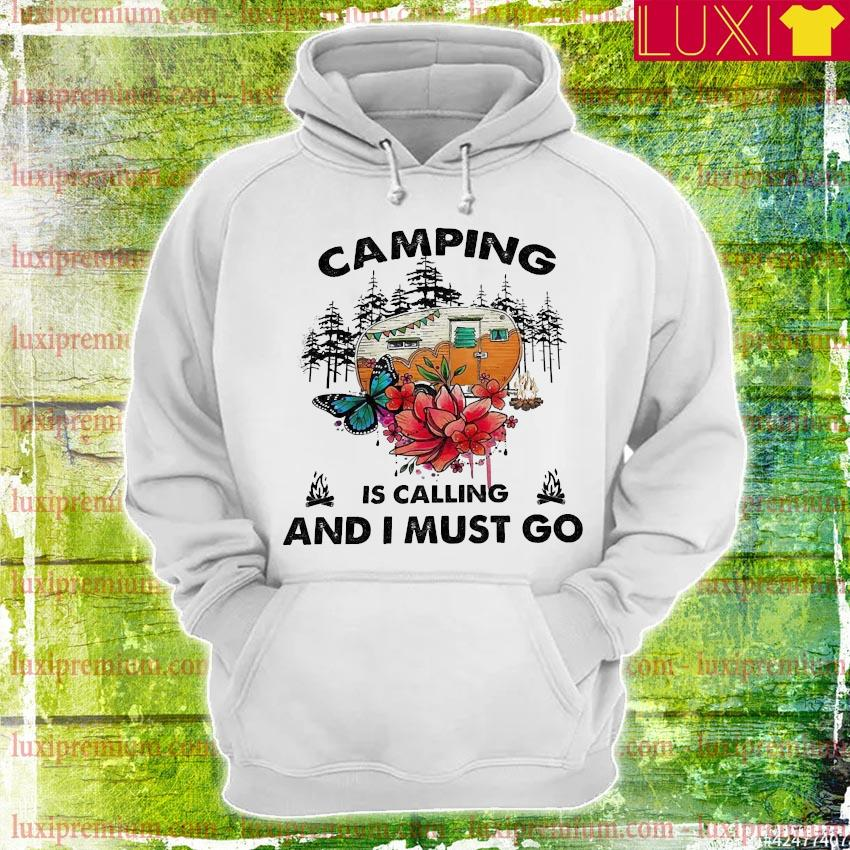 Camping is calling and I must go s hoodie