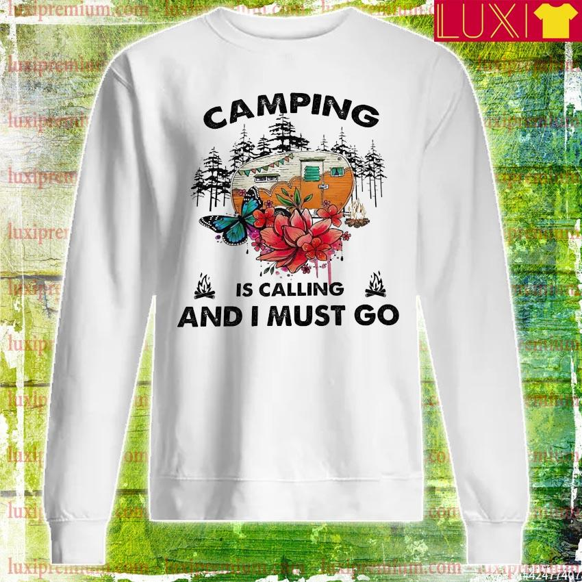 Camping is calling and I must go s longsleeve