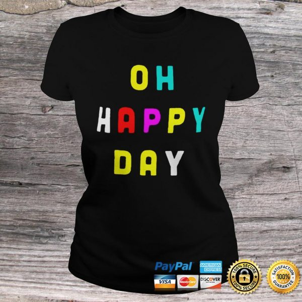 Official Oh Happy Day Shirt Classic Ladies Tee