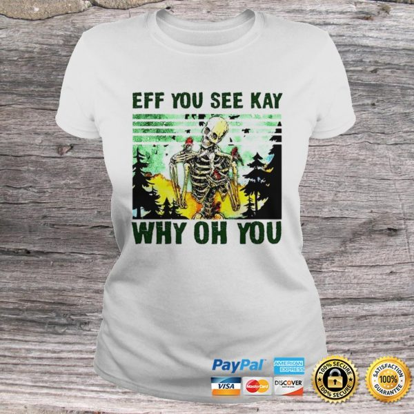 Skull Eff you see kay why oh you shirt Classic Ladies Tee