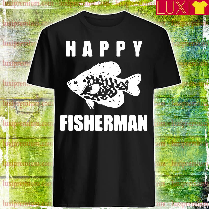 Happy fisherman shirt