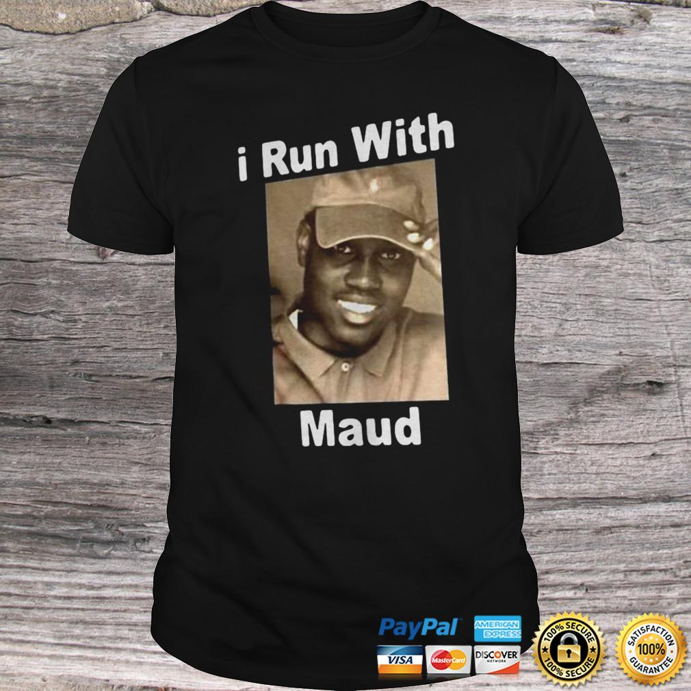 AHMAUD ARBERY I RUN WITH MAUD SHIRT Shirt