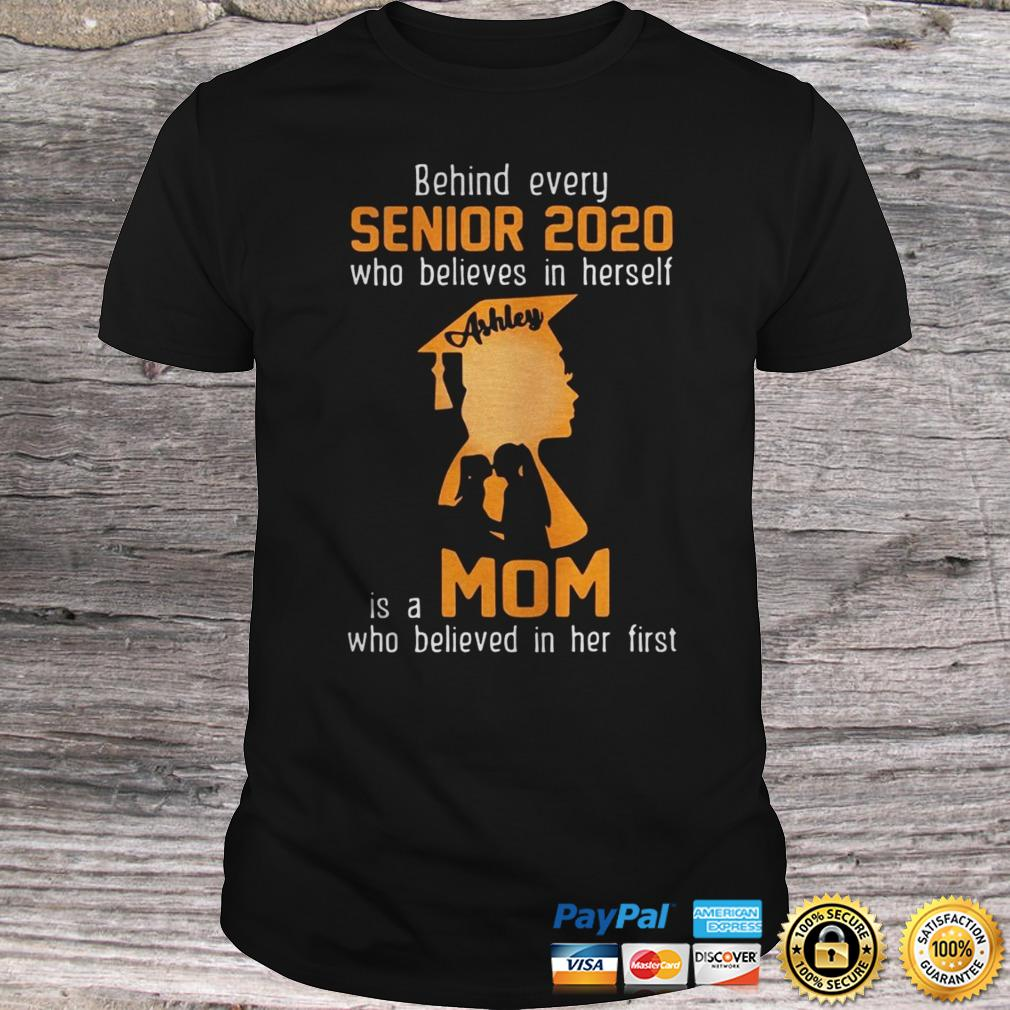 Behind Every Senior 2020 Who Believes In Herself Is A Mom Shir Shirt