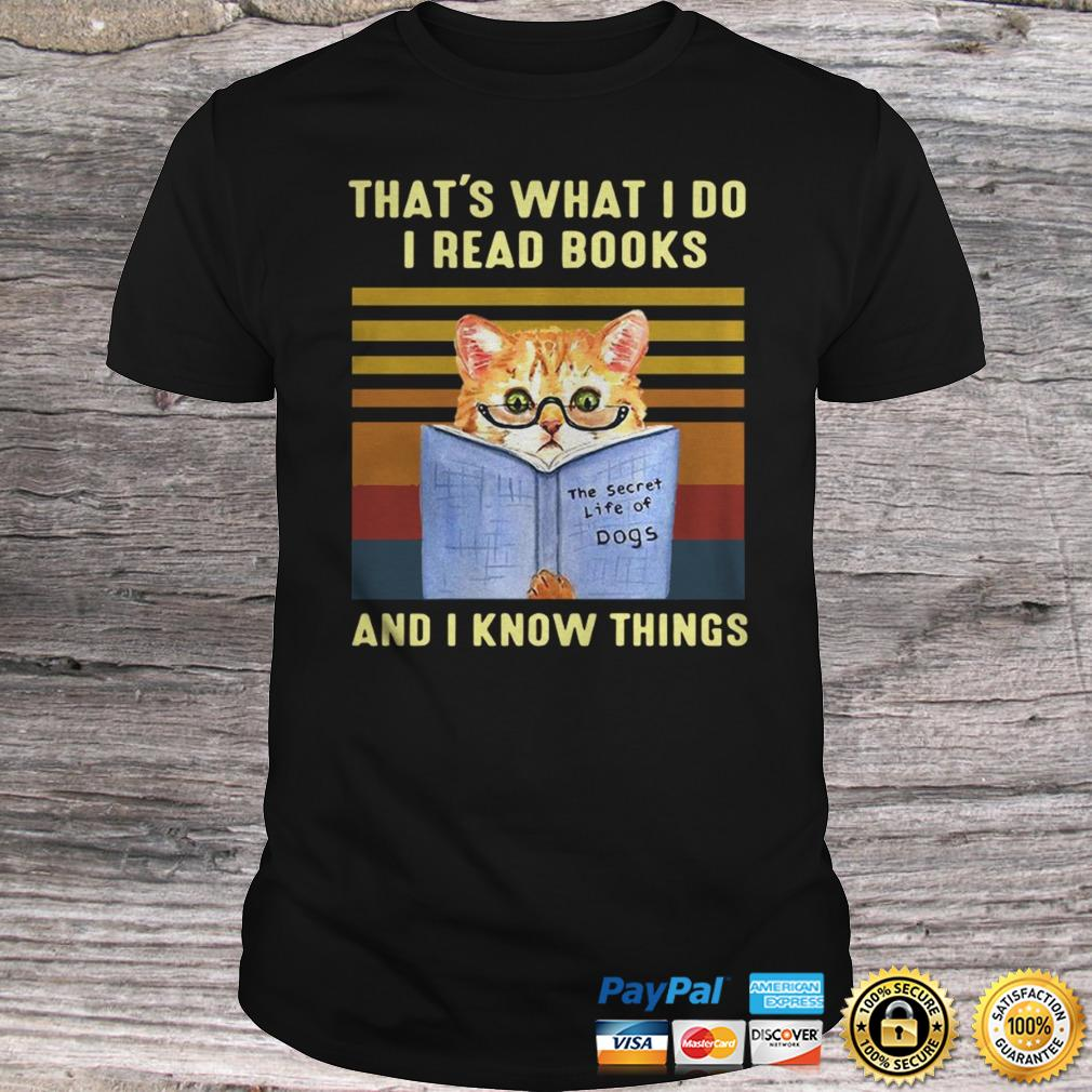 Cat Thats What I Do I Read Book And I Know Things Vintage TShirt Shirt