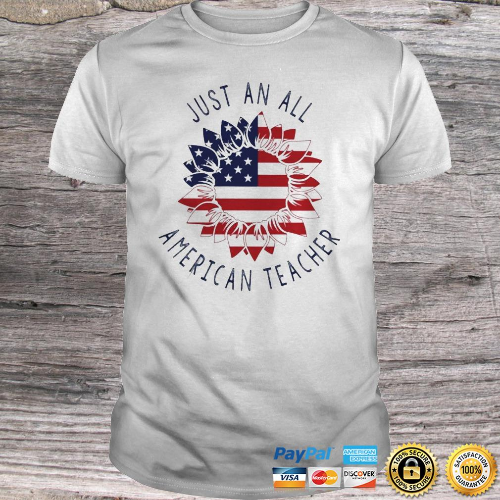 Just an all American Teacher shirt Shirt