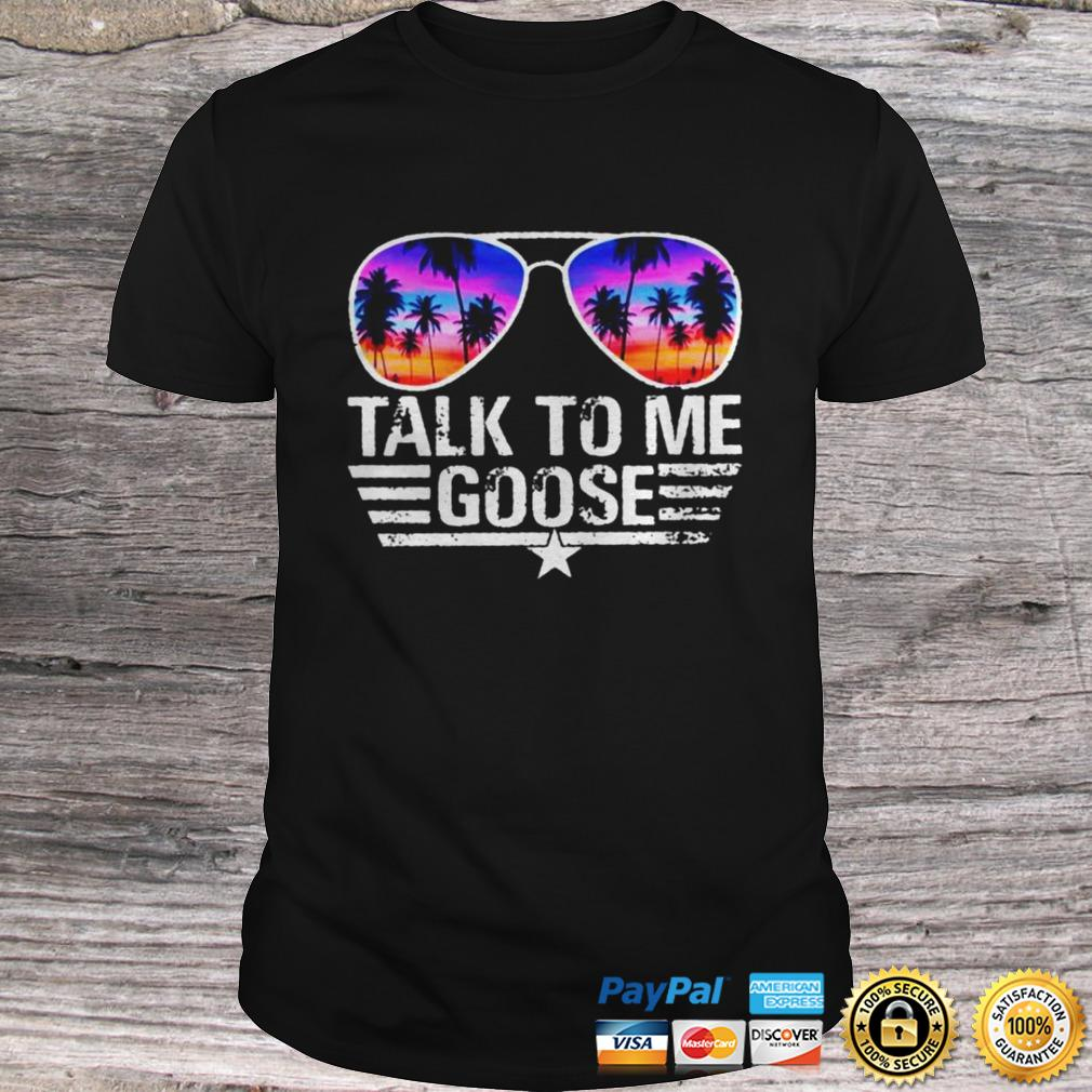 Top Gun talk to me goose shirt Shirt