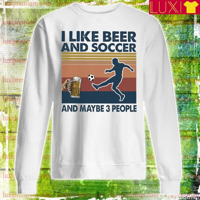 I like Beer and Soccer and maybe 3 people vintage s longsleeve